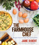 The Farmhouse Chef: Recipes and Stories from My Carolina Farm, by Jamie DeMent