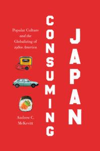 Andrew C. McKevitt: Consuming Japan