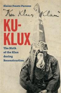 Elaine Frantz Parsons: Ku-Klux