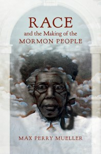 Max Mueller, Race and the Making of the Mormon People