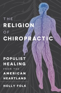 Holly Folk, Religion of Chiropractic