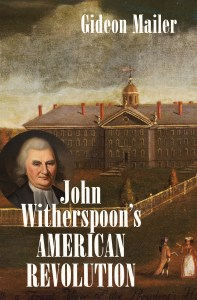 Gideon Mailer, John Witherspoon's American Revolution