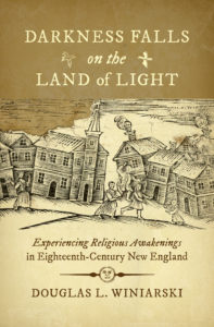 Douglas Winiarski, Darkness Falls on the Land of Light