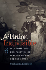 A Union Indivisible by Michael D. Robinson