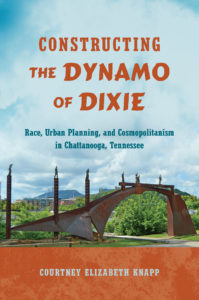Constructing the Dynamo of Dixie by Courtney Elizabeth Knapp