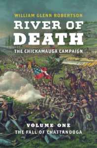 River of Death--The Chickamauga Campaign: Volume 1: The Fall of Chattanooga