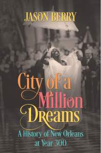 City of a Million Dreams by Jason Berry