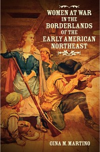 Women at War in the Borderlands of the Early American Northeast