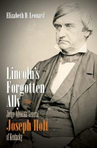 Lincoln's Forgotten Ally, by Elizabeth D. Leonard