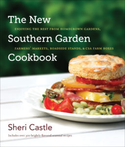 Ther New Southern Garden Cookbook: Enjoying the Best from Homegrown Gardens, Farmers' Markets, Roadside Stands, and CSA Farm Boxes, by Sheri Castle