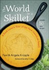 The World in a Skillet: A Food Lover's Tour of the New American South, by Paul and Angela Knipple