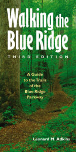 Walking the Blue Ridge: A Guide to the Trails of the Blue Ridge Parkway, by Leonard M. Adkins
