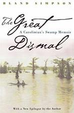 The Great Dismal: A Carolinian's Swamp Memoir, by Bland Simpson
