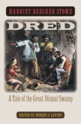 Dred: A Tale of the Great Dismal Swamp, by Harriet Beecher Stowe
