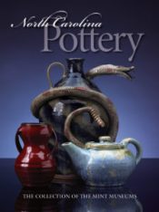North Carolina Pottery: The Collection of the Mint Museums, edited by Barbara Stone Perry
