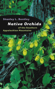 Native Orchids of the Southern Appalachian Mountains, by Stanley L. Bentley