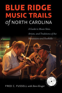 Fred C. Fussell's Blue Ridge Music Trails of North Carolina
