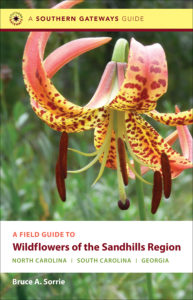 A Field Guide to Wildflowers of the Sandhills Region by Bruce A. Sorrie