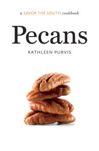 Pecans: a Savor the South cookbook (r) by Kathleen Purvis