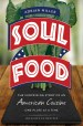 Soul Food: The Surprising Story of an American Cuisine, One Plate at a Time, by Adrian Miller