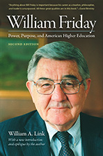 William Friday: Power, Purpose, and American Higher Education, second edition, by William Link
