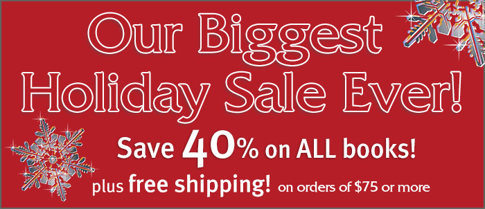 Our Biggest Holiday Sale Ever! Save 40% on ALL books, plus free shipping on orders of $75 or more!