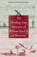 The Dividing Line Histories of William Byrd II of Westover, edited by Kevin Joel Berland