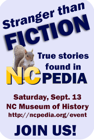 Stranger Than Fiction: True Stories found in NCPedia