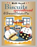 Biscuits, Spoonbread, and Sweet Potato Pie, by Bill Neal