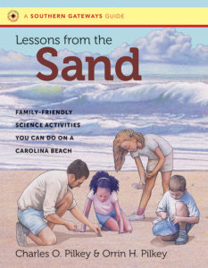 Lessons from the Sand: Family-Friendly Science Activities You Can Do on a Carolina Beach, by Charles O. Pilkey and Orrin H. Pilkey