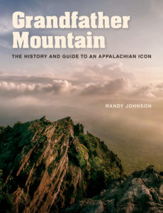 Grandfather Mountain: The History and Guide to an Appalachian Icon, by Randy Johnson