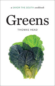 Greens: a Savor the South cookbook, by Thomas Head