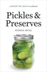 Pickles and Preserves: a Savor the South® cookbook by Andrea Weigl