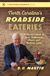 North Carolina's Roadside Eateries: A Traveler's Guide to Local Restaurants, Diners, and Barbecue Joints, by D. G. Martin