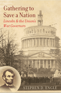 Gathering to Save a Nation: Lincoln and the Union's War Governors by stephen engle