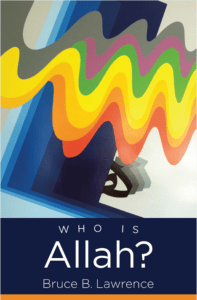 Who is Allah? by Bruce B. Lawrence