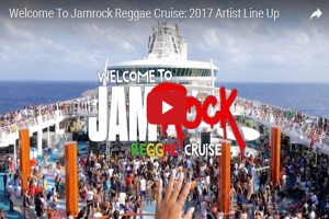 Watch Welcome To Jamrock Reggae Cruise Artist Lineup 2017