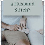 What The Hell Is A Husband Stitch?!