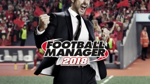 Football Manager 2018: Restoring Villa To the Top