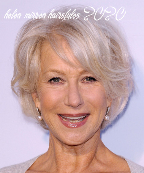 9 Helen Mirren Hairstyles, Hair Cuts and Colors