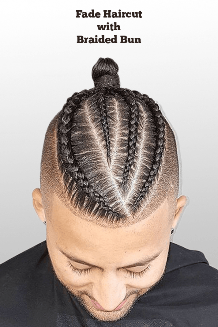 Best Fade Haircut Combination With Braided Bun For Men | Mens ...