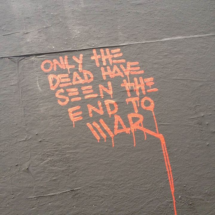 """only the dead have seen the end of war"""
