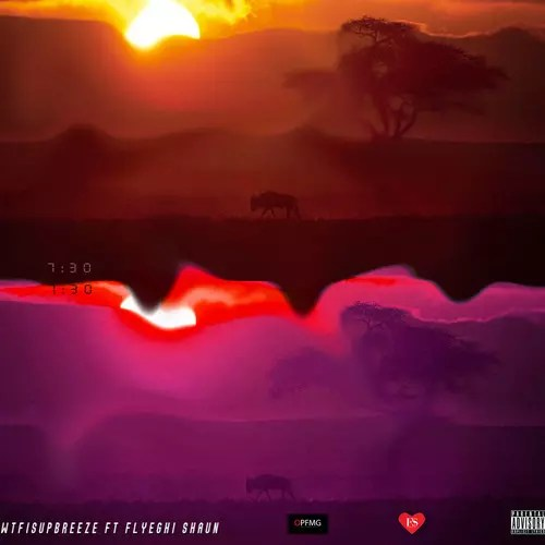 Wtfisupbreeze - 7:30 Feat. Flyeghi Shaun