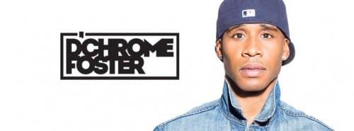 D'Chrome Foster