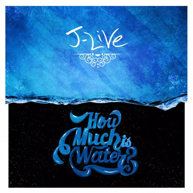 "J-Live - ""How Much Is Water?"" (Album)"