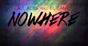 "All Aces - ""Nowhere"" Ft. El Gant"