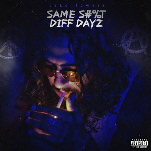 "LaLo Towers – ""Same Shit Diff Dayz"" (Album Review)"