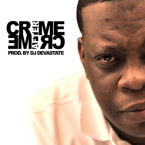 """DJ Devastate - """"Crime After Crime"""" Ft. Illa Ghee"""