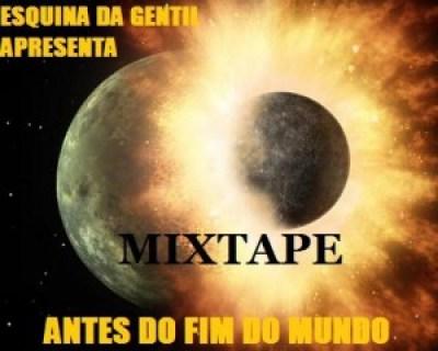 Esquina Da Gentil - Mixtape Antes Do Fim Do Mundo