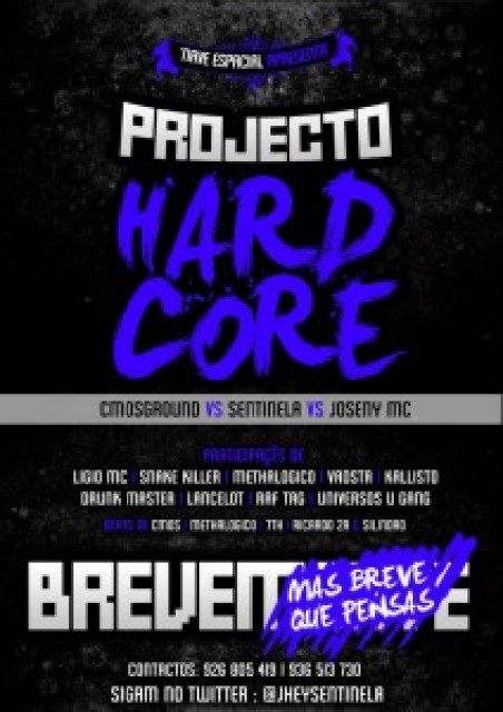 A nave espacial apresenta Projecto : Hard core vol 1 com Cmosground, Sentinela e Joseny Mc